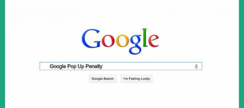 Google Punishes Websites for Pop Ups